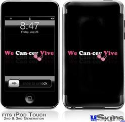 iPod Touch 2G & 3G Skin - We Can-cer Vive Beast Cancer