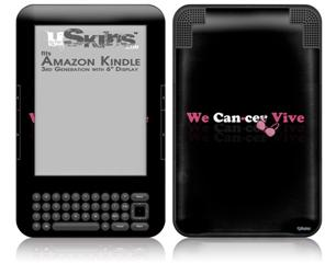 We Can-cer Vive Beast Cancer - Decal Style Skin fits Amazon Kindle 3 Keyboard (with 6 inch display)